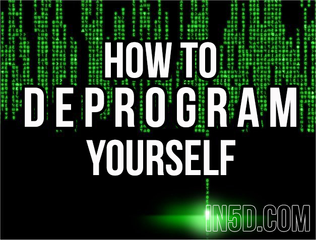 how-to-deprogram-yourself