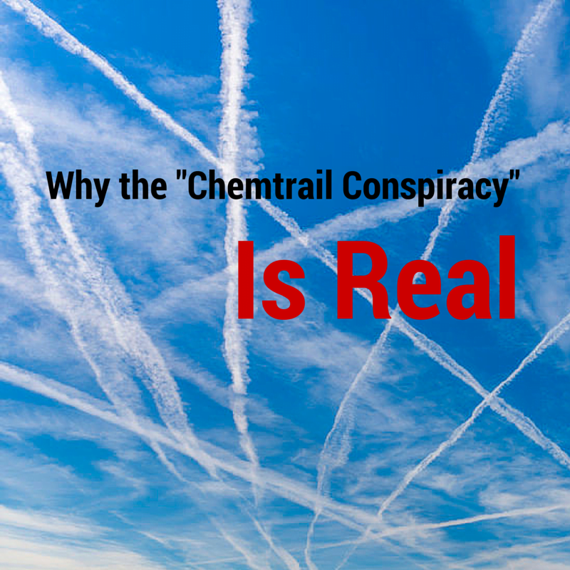 """Why the """"Chemtrail Conspiracy"""" Is Real"""