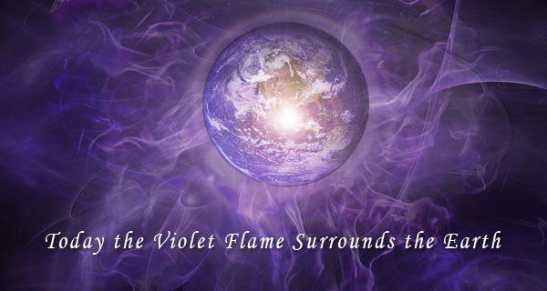 Today the violet flame surrounds the earth