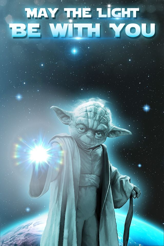 Yoda may the light be with you