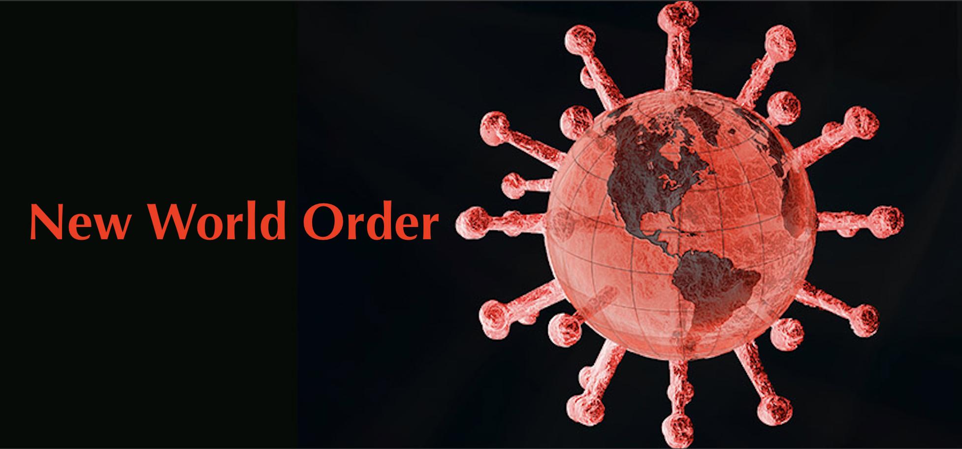 Covid-19 a fost planificat să deschidă Noua Ordine Mondială